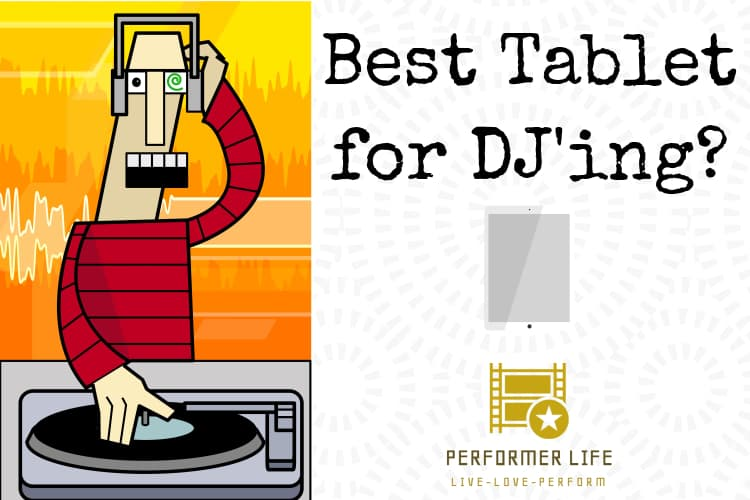 what is the best tablet for djs?