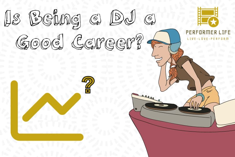 is being a dj a good career?