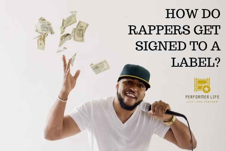 how do rappers get signed to a label?